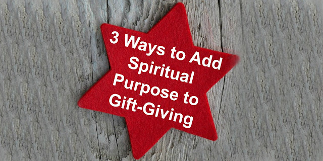 3 Ideas for giving Christmas gifts with spiritual purpose
