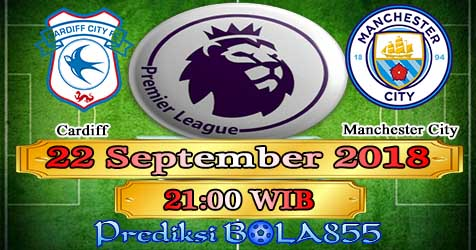 Prediksi Bola855 Cardiff vs Manchester City 22 September 2018