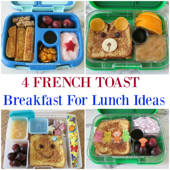 4 French Toast Breakfast For Lunch Ideas