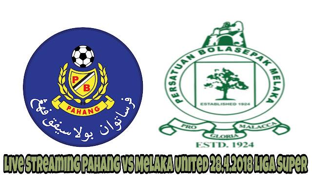 Live Streaming Pahang vs Melaka United 28.4.2018 Liga Super