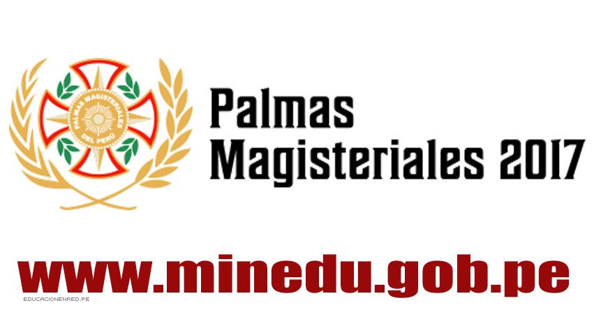 Hasta el 28 de abril podrán presentar propuestas de candidatos a Palmas Magisteriales 2017 - MINEDU - www.minedu.gob.pe
