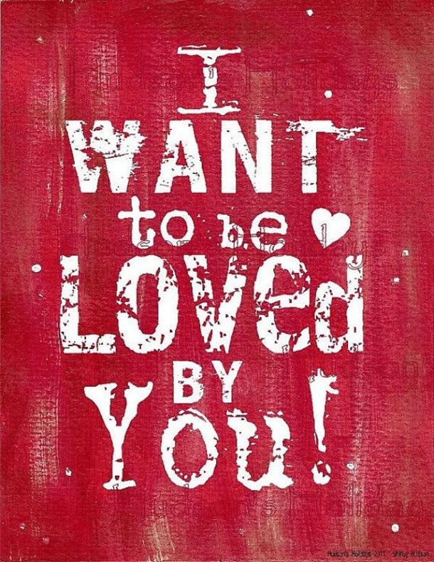 I want to be loved by you-sweet valentines day quotes and sayings images