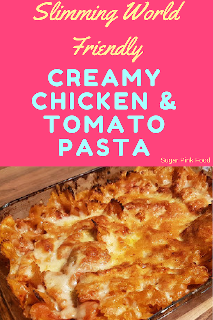 Creamy Chicken, Bacon and Tomato Pasta Bake slimming world