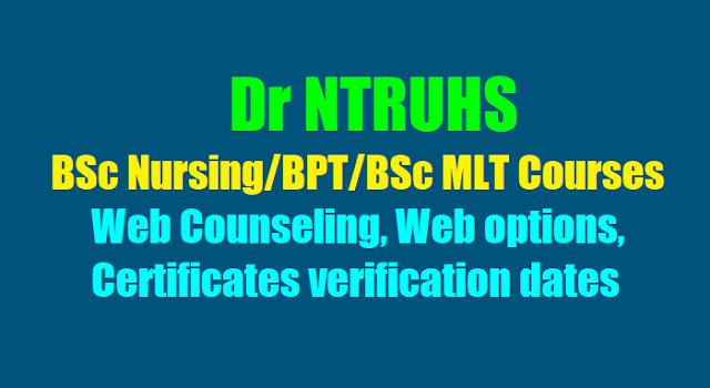 Dr NTRUHS BSc Nursing/BPT/BSc MLT Web Counseling,Web options dates, Certificates verification dates 2018