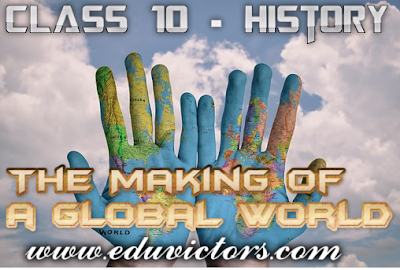 CBSE Class 10 - History - Chapter 4 - The Making of a Global World (Important Terms To Remember) (#cbseNotes)