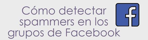 Facebook, Redes Sociales, Social Media, Spammer, Facebook grupos,