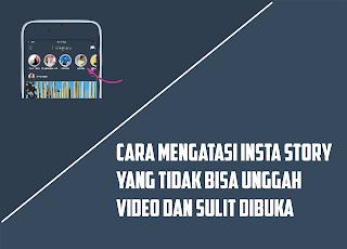 7 Cara Mengatasi Instagram Story Tidak Bisa di Buka dan Error Saat Uploud Video