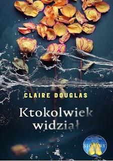 """""""Ktokolwiek widział"""" Claire Douglas"""