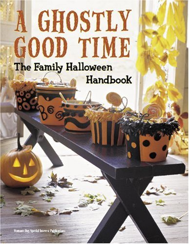 A Ghostly Good Time Family Halloween Handbook