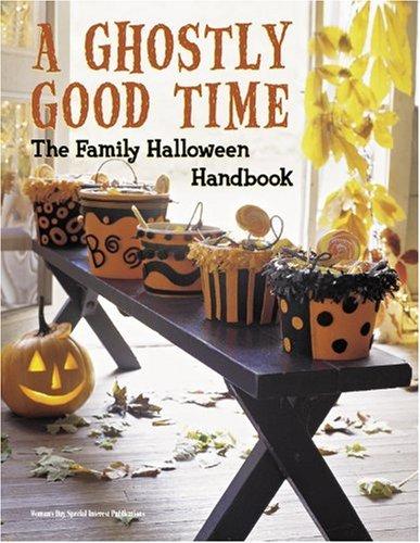 A Ghostly Good Time Family Halloween Handbook