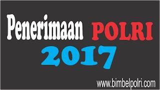 Persiapan Penerimaan Polri 2017