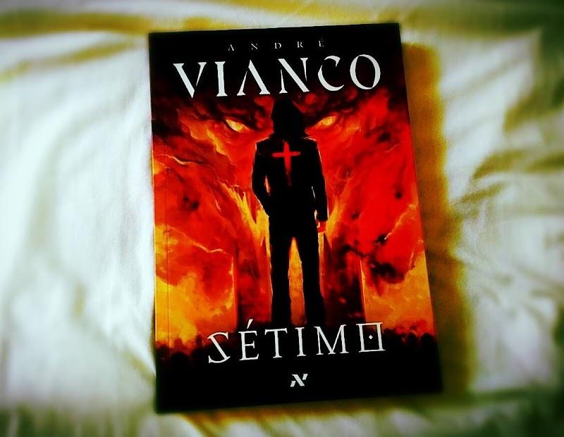 [RESENHA #199] SÉTIMO - ANDRÉ VIANCO