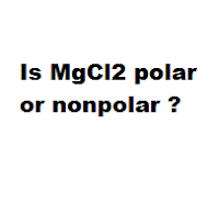 Is MgCl2 polar or nonpolar ?