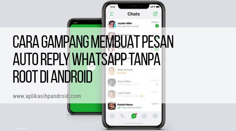 Cara Gampang Membuat Pesan Auto Reply WhatsappTanpa Root di Android