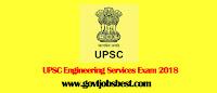 UPSC Engineering Services Exam 2018 Apply Onine 581 Posts