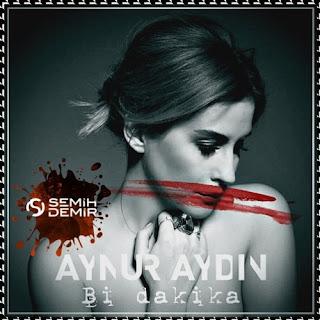 Aynur Aydın - Bi Dakika (Semih Demir Remix)