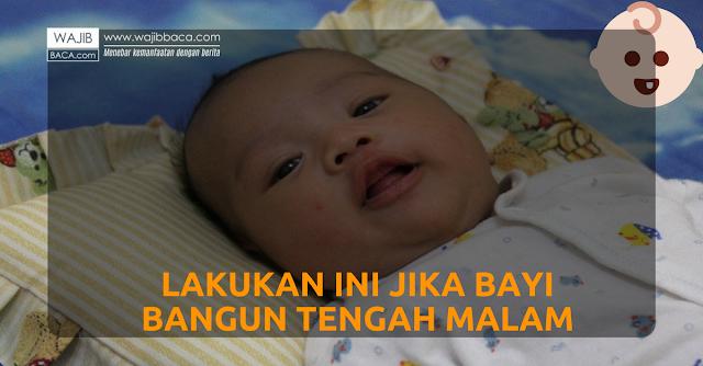 Cara Mudah Menangani Bayi yang Sering Bangun Tengah Malam, Apapun Penyebabnya