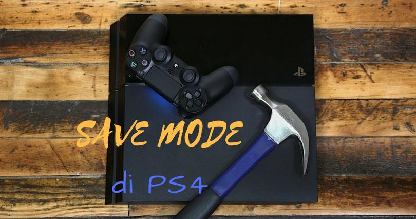 Wonderful Life of a PS4 Player: Cara Masuk ke Save Mode PS4