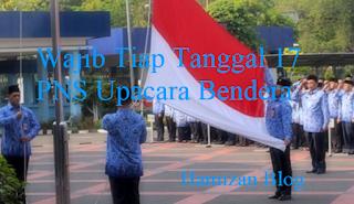 Wajib Tiap Tanggal 17 PNS Upacara Bendera
