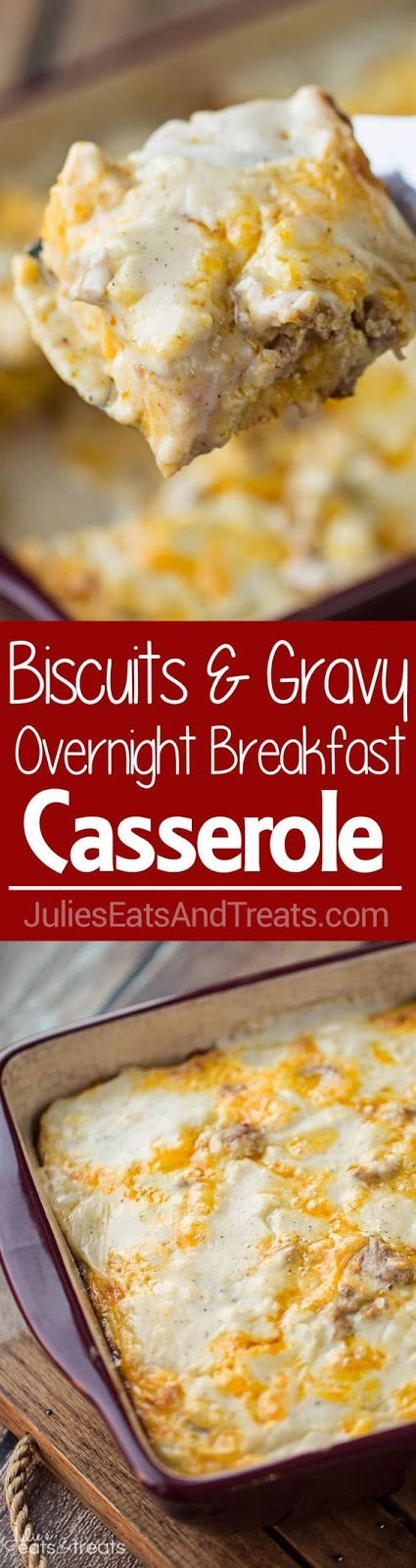 Biscuits and Gravy Overnight Breakfast Casserole