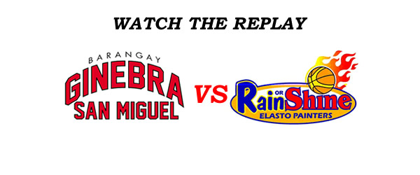 List of Replay Videos Ginebra vs Rain or Shine @ MOA Arena December 4, 2016