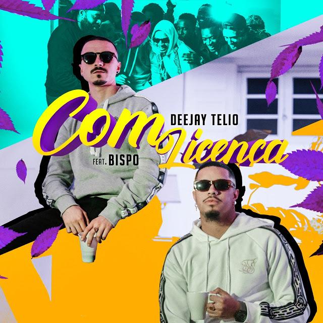 Deejay Telio ft. Bispo - Com Licença