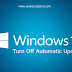 How to turn off Automatic Windows Update in Windows 10 | Disable Automatic Windows Updates