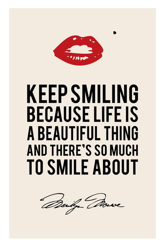 Nice Quotes On Beautiful Smile: Keep Smiling Because Life Is A Beautiful Thing And There's