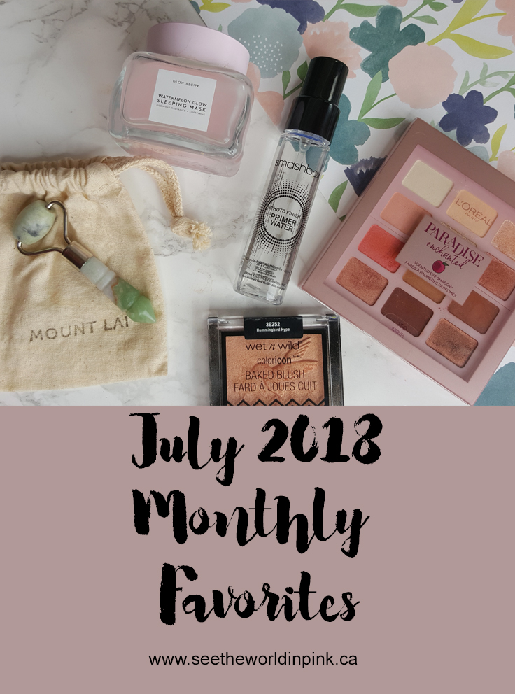 July 2018 - Monthly Favorites!