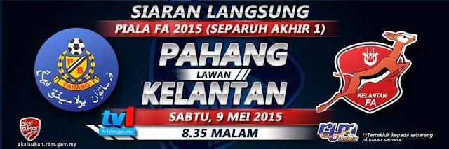 Live Streaming Pahang Vs Kelantan 9 Mei 2015