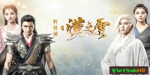 Hiên Viên Kiếm: Hán Chi Vân - Xuan-yuan Sword Legend: The Clouds Of Han