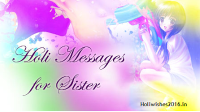 Happy holi 2016 Greetings for sister