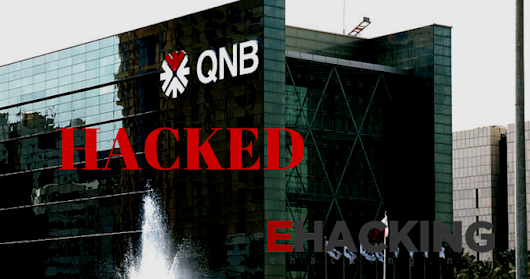 Qatar National Bank Hacked; confidential data stolen by politically backed hackers