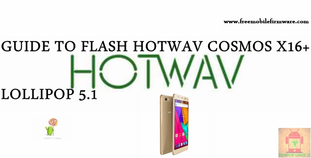 Guide To Flash HOTWAV Cosmos X16+ SC77xx Lollipop 5.1 SPD Flashtool Method