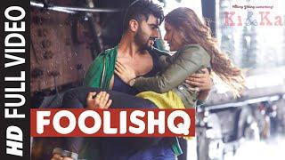 FOOLISHQ Video Song _ KI & KA _ Arjun Kapoor, Kareena Kapoor _ Armaan Malik, Shreya Ghoshal