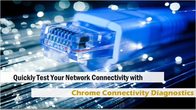 تعرف على المشكلة التي تؤثر على الإنترنت لديك باستخدام إضافة Chrome Connectivity Diagnostics