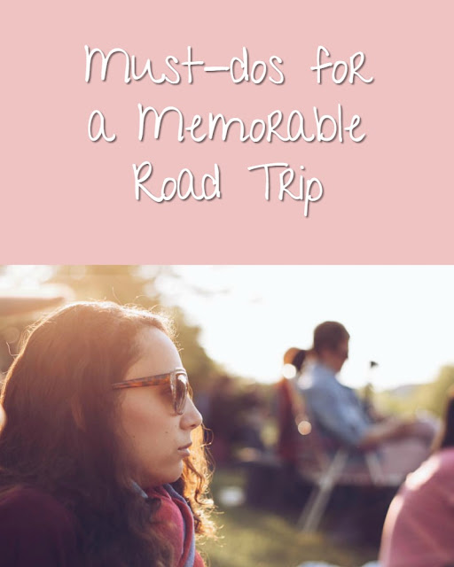 Must-dos For A Memorable Road Trip
