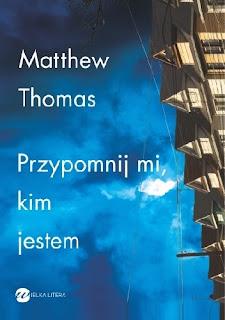 """""""Przypomnij mi kim jestem"""" Matthew Thomas"""