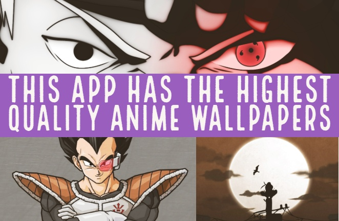 Anime X: This App Has The Highest Quality Anime Wallpaper Collection