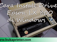 Cara Berhasil Install Driver Epson LX-800 di Windows 7