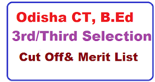 SCERT SAMS Odisha CT, B.Ed 3rd/Third Selection List, Merit List, Cut Off List 2019