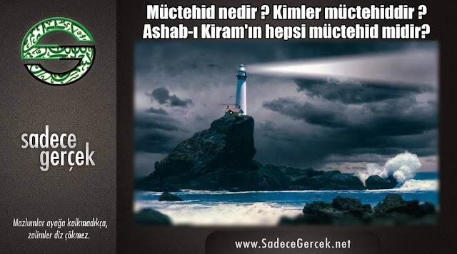 Müctehid nedir? Kimler müctehiddir? Ashab-ı Kiram'ın hepsi müctehid midir?