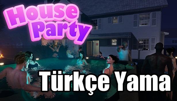House Party Türkçe Yama