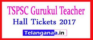 TSPSC Gurukul Teacher Hall Tickets 2017 Telangana TGT PGT Admit Card Download