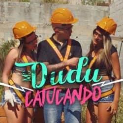 Catucando – MC Dudu