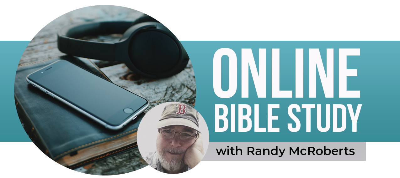 Online Bible Study with Randy McRoberts