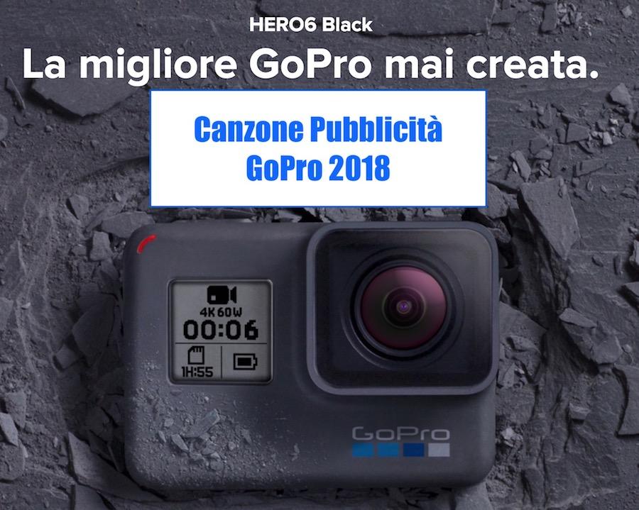 Canzone Pubblicità GoPro 2018