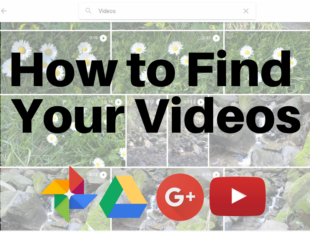 If You've Been Uploading Your Videos To Google Photos, Google+ Or Google  Drive