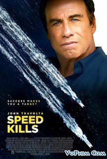 Phim Trùm Tốc Độ-Speed Kills (2018) [Full HD-VietSub]