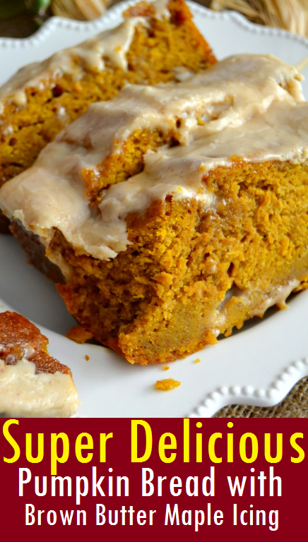 Super Delicious Pumpkin Bread With Brown Butter Maple Icing